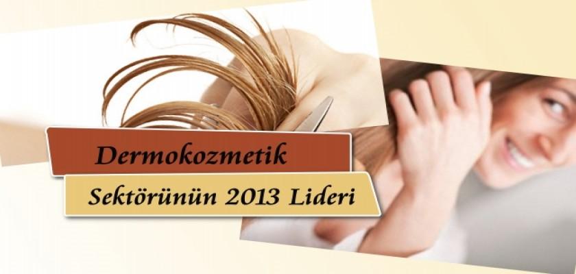 Dermokozmetik Sektörünün 2013 Lideri