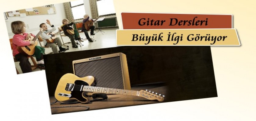Gitar Dersleri Büyük İlgi Görüyor