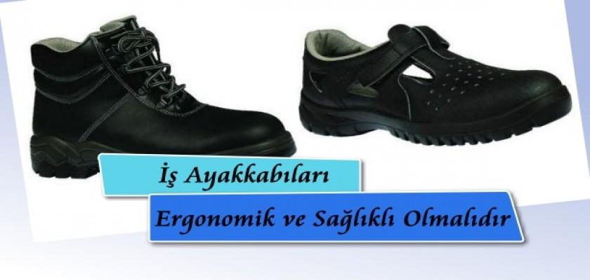 İş Ayakkabıları Ergonomik ve Sağlıklı Olmalıdır