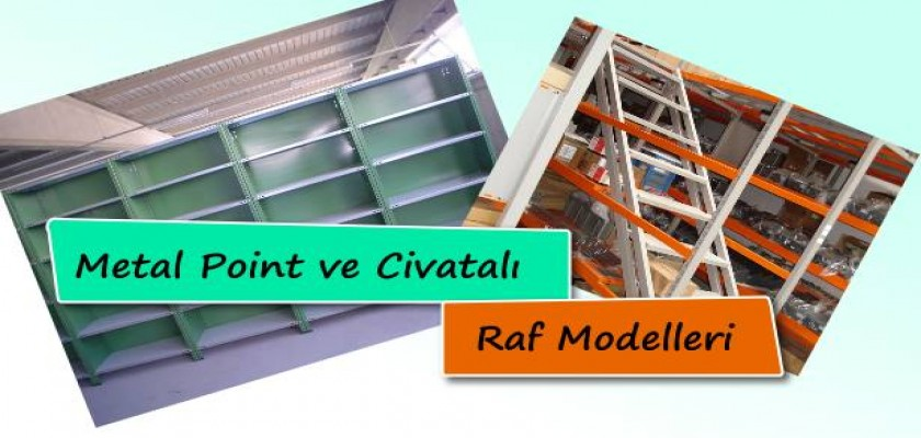 Metal Point ve Civatalı Raf Modelleri