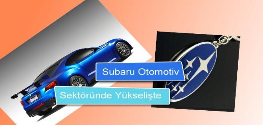 Subaru Otomotiv Sektöründe Yükselişte