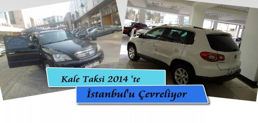 Kale Taksi İstanbul'u 2014'te De Çevreliyor